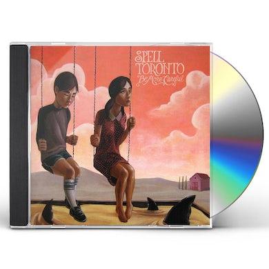 Spell Toronto BE MORE CAREFUL CD