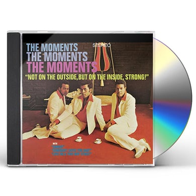 Moments NOT ON THE OUTSIDE BUT ON THE INSIDE STRONG! CD
