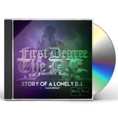 First Degree The D.E. & The Fahrenheit STORY OF A LONELY DJ CD