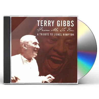 Terry Gibbs FROM ME TO YOU: A TRIBUTE TO LIONEL HAMPTON CD
