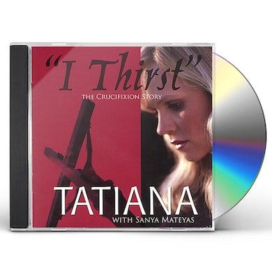 Tatiana I THIRST CD