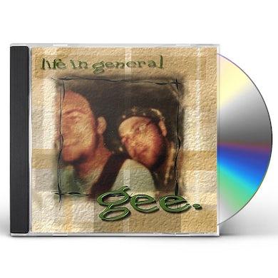 Life In General GEE. CD