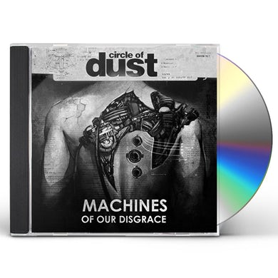 Circle of Dust MACHINES OF OUR DISGRACE CD