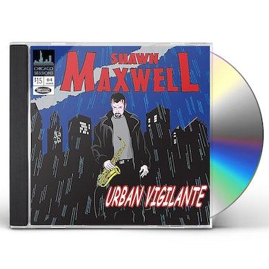 Shawn Maxwell URBAN VIGILANTE CD