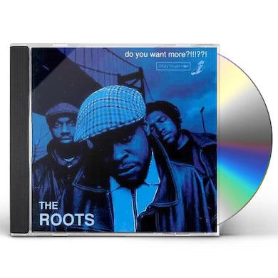 The Roots DO YOU WANT MORE CD