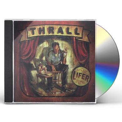 Thrall LIFER CD