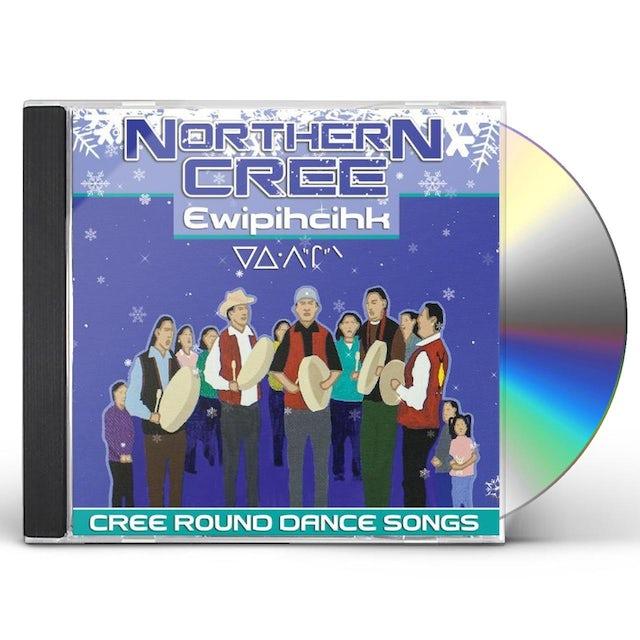 Northern Cree EWIPIHCIHK: CREE ROUND DANCE SONGS CD