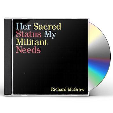Richard McGraw HER SACRED STATUS MY MILITANT NEEDS CD