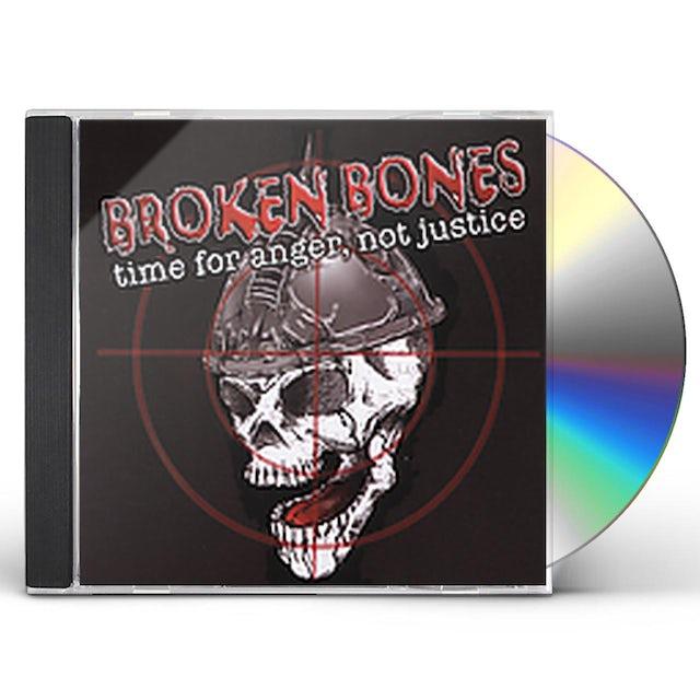 Broken Bones TIME FOR ANGER NOT JUSTICE CD
