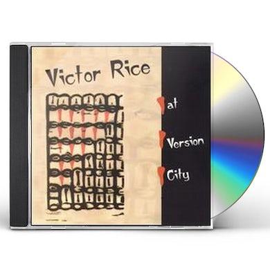 Victor Rice AT VERSION CITY CD