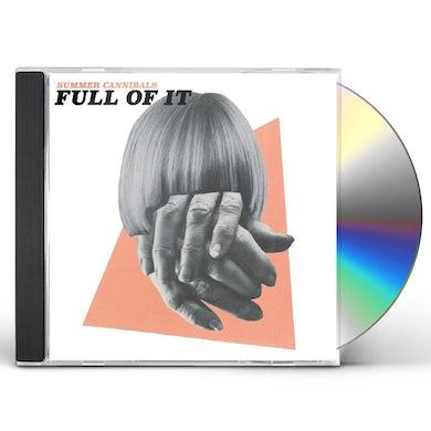 Summer Cannibals FULL OF IT CD