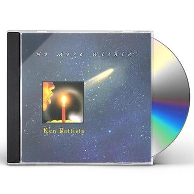 Ken Battista NO MORE WISHIN CD