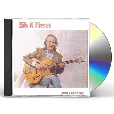 James Kennedy BITS N PIECES CD