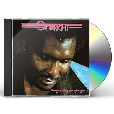 O.V. Wright INTO SOMETHING (CANT SHAKE LOOSE) CD