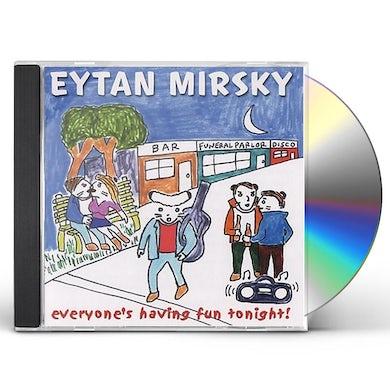 Eytan Mirsky EVERYONES HAVING FUN TONIGHT! CD