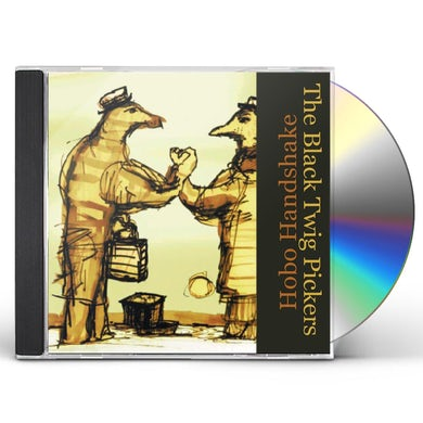 Black Twig Pickers HOBO HANDSHAKE CD