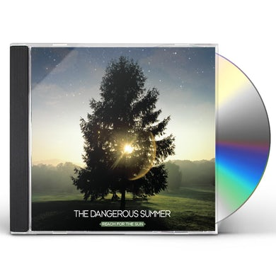 The Dangerous Summer REACH FOR THE SUN CD
