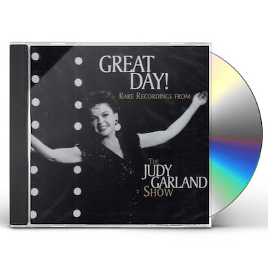 GREAT DAY RARE RECORDINGS FROM JUDY GARLAND SHOW CD