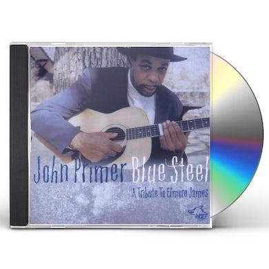 John Primer BLUE STEEL: TRIBUTE TO ELMORE JAMES CD