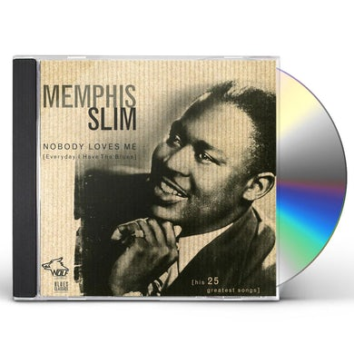 Slim Memphis  NOBODY LOVES ME EVERYDAY I HAVE THE BLUES CD