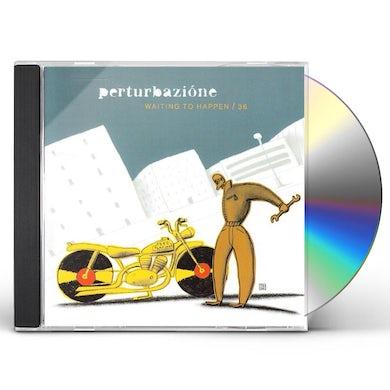 Perturbazione WAITING TO HAPPEN CD