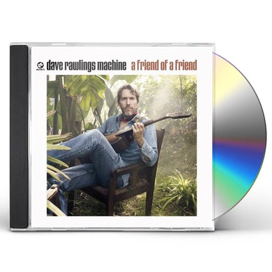 Dave Rawlings FRIEND OF A FRIEND CD