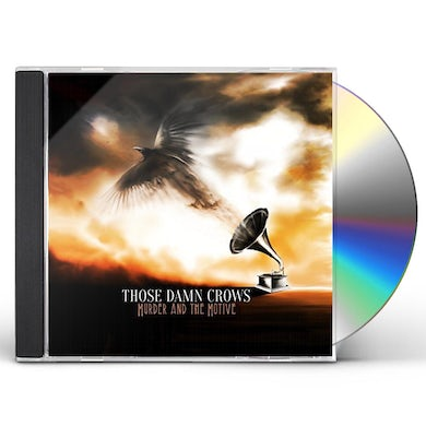 Those Damn Crows Murder and The Motive CD