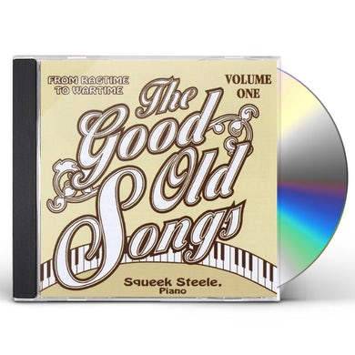 Squeek Steele GOOD OLD SONGS: FROM RAGTIME TO WARTIME 1 CD