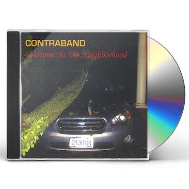 Contraband WELCOME TO THE NEIGHBORHOOD CD