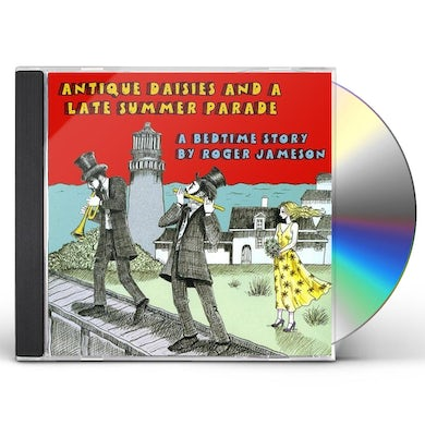 ANTIQUE DAISIES & A LATE SUMMER PARADE CD