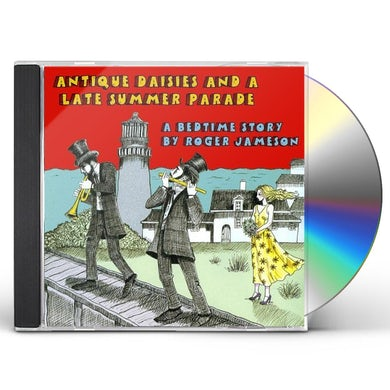 Roger Jameson ANTIQUE DAISIES & A LATE SUMMER PARADE CD