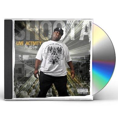 Shoota LIVE ACTIVITY CD
