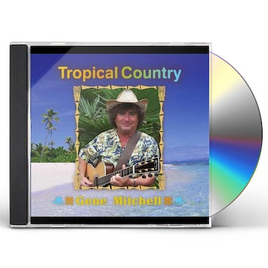 Gene Mitchell TROPICAL COUNTRY CD