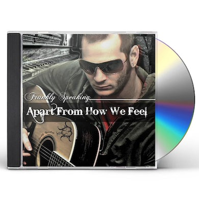 Frankly Speaking APART FROM HOW WE FEEL CD