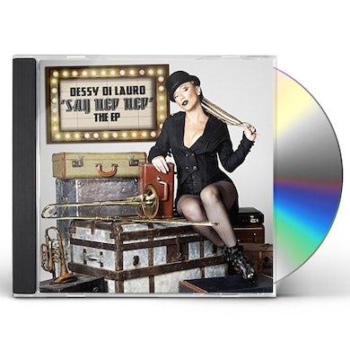 Dessy Di Lauro SAY HEP HEP: THE EP CD