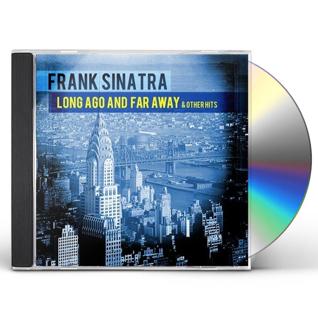 Frank Sinatra LONG AGO AND FAR AWAY & OTHER HITS CD