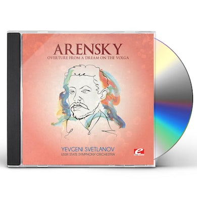 Arensky OVERTURE FROM A DREAM ON THE VOLGA CD