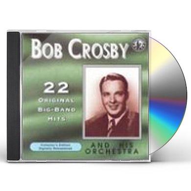 Bob Crosby PLAYS 22 ORIGINAL BIG BAND RECORDINGS CD