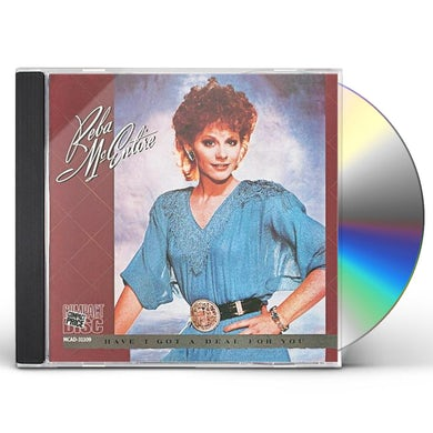 Reba Mcentire HAVE I GOT A DEAL FOR YOU CD