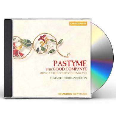 Ensemble Dreiklang Berlin PASTYME WITH GOOD COMPANYE: MUSIC COURT HENRY VIII CD