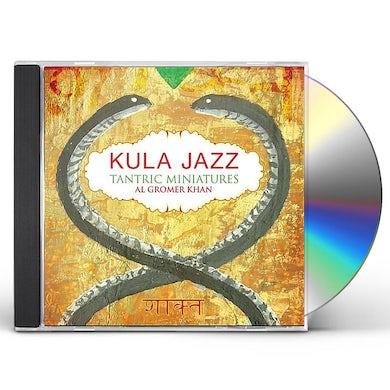 Al Gromer Khan KULA JAZZ TANTRIC MINIATURES CD