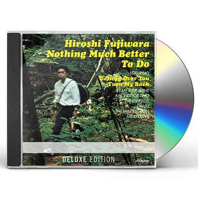 Hiroshi Fujiwara NOTHING MUCH BETTER TO DO: DELUXE EDITION CD