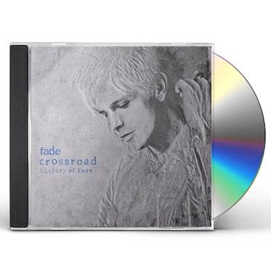 CROSSROAD HISTORY OF FADE CD