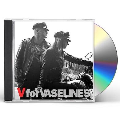 V FOR VASELINES CD