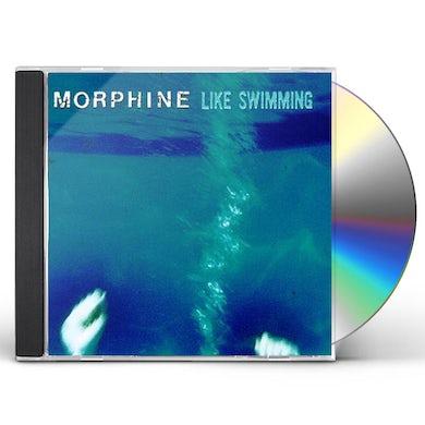 Morphine LIKE SWIMMING CD