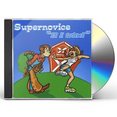 Supernovice IF I TRIED CD