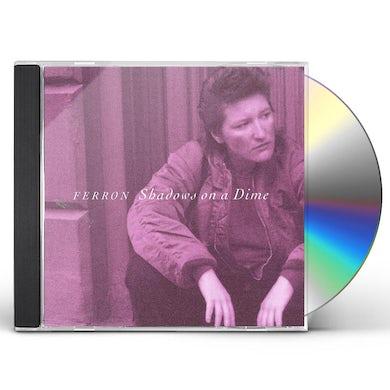 Ferron SHADOWS ON A DIME CD
