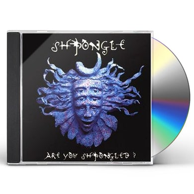 ARE YOU SHPONGLED CD