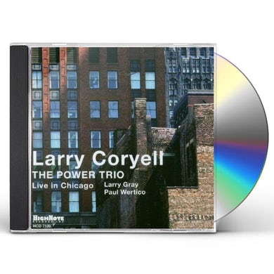 Larry Coryell POWER TRIO: LIVE IN CHICAGO CD