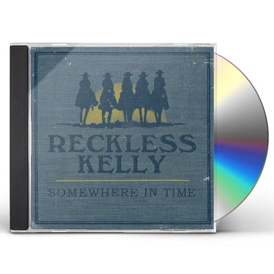 Reckless Kelly SOMEWHERE IN TIME CD
